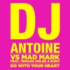 Go With Your Heart (DJ Antoine vs. Mad Mark) [feat. Temara Melek & Euro] - Single