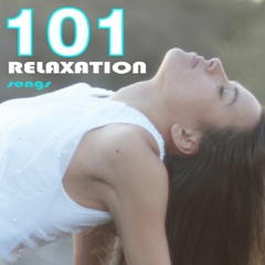 101 Relaxation Songs, for Meditation, Massage, Yoga, Study, Baby, Spa and Serenity