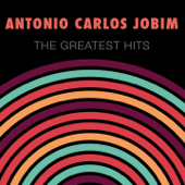 Antonio Carlos Jobim: The Greatest Hits