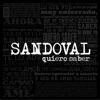 Sandoval - Quiero saber