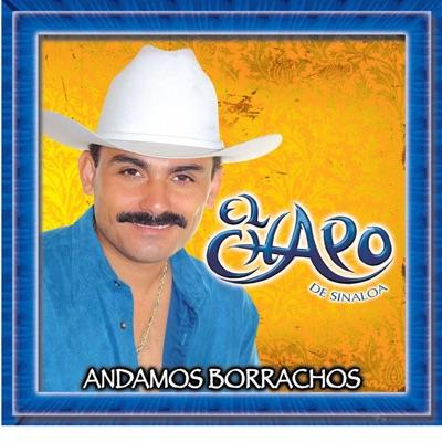 Andamos Borrachos - El Chapo De Sinaloa
