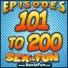 Sex is Fun Episodes 101-200