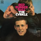 The Cyrkle - Red Rubber Ball