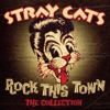 Rock This Town - The Collection, Stray Cats