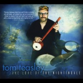 Tom Teasley - The Love of the Nightingale