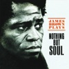 James Brown Plays Nothing But Soul, James Brown