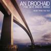 An Drochaid (The Sky Bridge Rising) [Original Soundtrack] - Various Artists