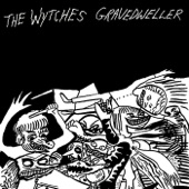 The Wytches - Gravedweller