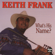 What's His Name - Keith Frank