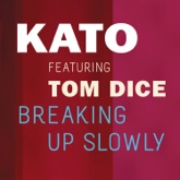 Breaking Up Slowly (feat. Tom Dice) - Single