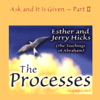 Esther Hicks & Jerry Hicks - The Processes: Ask and It Is Given, Volume 2 (Unabridged) artwork