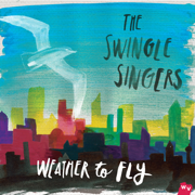 Weather To Fly - The Swingle Singers - The Swingle Singers