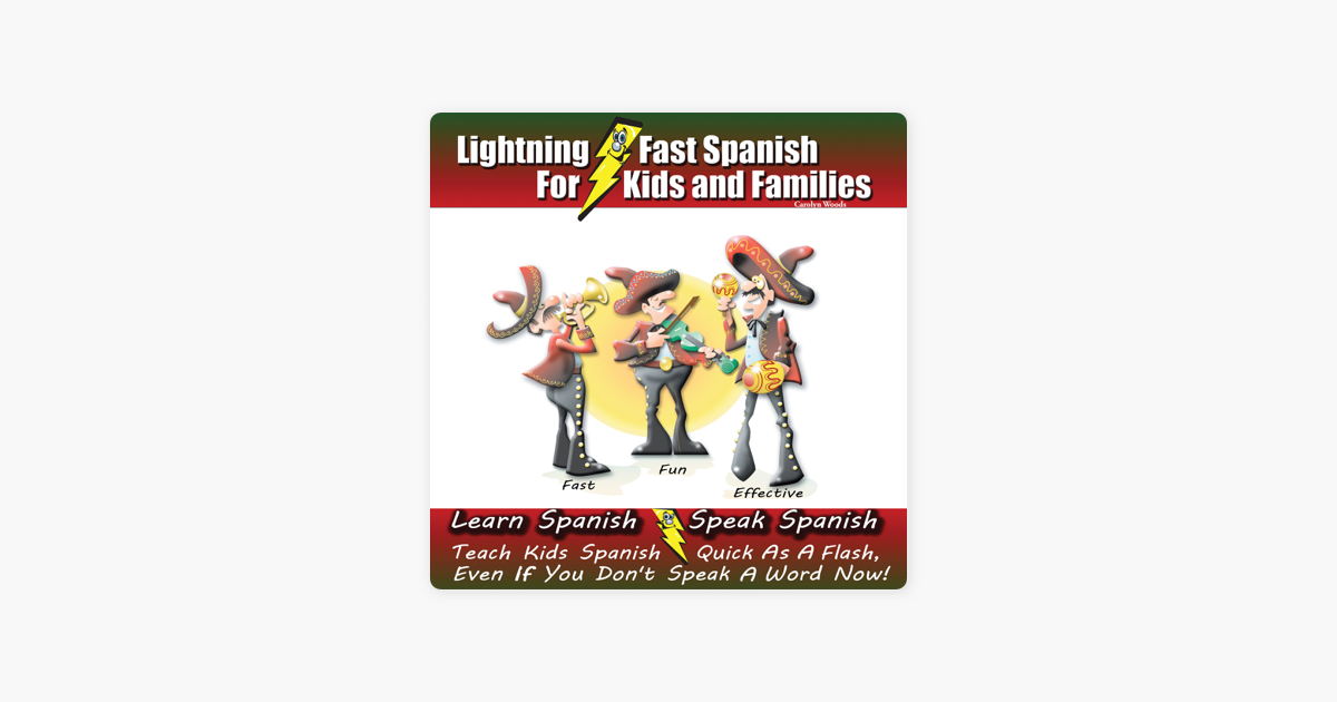‎Lightning-fast Spanish for Kids and Families: Learn Spanish, Speak  Spanish, Teach Kids Spanish - Quick as a Flash, Even if You Don't Speak a  Word