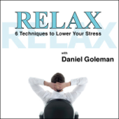Relax: 6 Techniques to Lower Your Stress