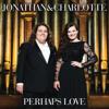 Perhaps Love - Jonathan & Charlotte
