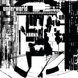 Underworld Dubnobasswithmyheadman Rar
