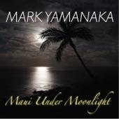 Mark Yamanaka - Maui Under Moonlight
