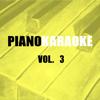 Piano Karaoke, Vol. 3 - Piano Karaoke