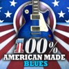 100% American Made Blues