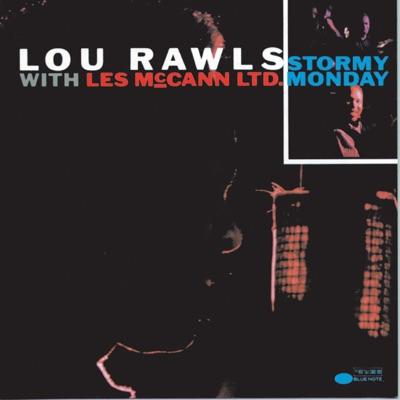 Stormy Monday - Lou Rawls