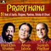 Prarthana  51 Best of Divine Spiritual Aartis Bhajans Mantras Shloka and Dhuni songs