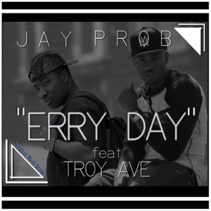 Erry Day (feat. Troy Ave) - Single Mp3 Download
