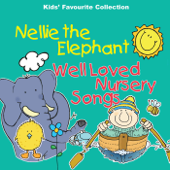 Nellie the Elephant & Well Loved Nursery Songs and Rhymes