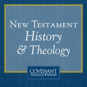 New Testament History & Theology - Audio Lectures