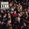 Blame It on Me - George Ezra