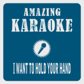 I Want to Hold Your Hand (Karaoke Version) [Originally Performed By Beatles]