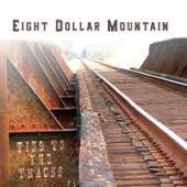 Eight Dollar Mountain - These Old Blues