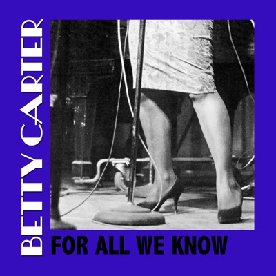 For All We Know - Betty Carter