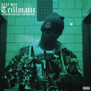 Trillmatic (feat. A$AP Nast & Method Man) - Single Mp3 Download
