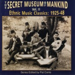 Secret Museum of Mankind Vol. 2: Ethnic Music Classics: 1925-48