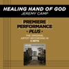 Healing Hand of God (Premiere Performance Plus Track) - EP, Jeremy Camp