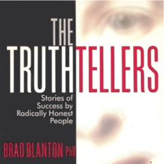 The Truthtellers: Stories of Success by Radically Honest People (Unabridged)