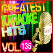 Greatest Karaoke Hits, Vol. 135 (Karaoke Version)