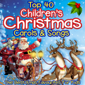 Top 40 Childrens Christmas Carols & Songs - The Best Xmas Favourites for Kids