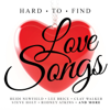 Hard To Find Love Songs - Various Artists