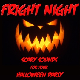 Fright Night: Scary Sounds for Your Halloween Party by Wildlife on ...