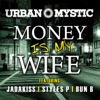 money-is-my-wife-feat-bun-b-jadakiss-styles-p-single