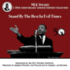 Dr. Martin Luther King Jr. - Stand by the Best in Evil Times: MLK Speaks: A 50th Anniversary Limited Edition Collection  artwork