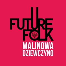 malinowa dziewczyno future folk