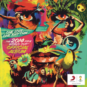 Various Artists - The 2014 FIFA World Cup™  Album: One Love, One Rhythm