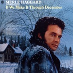 Merle Haggard & The Strangers - If We Make It Through December