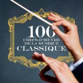 100 Chefs d'œuvre de la musique classique (Remastered)