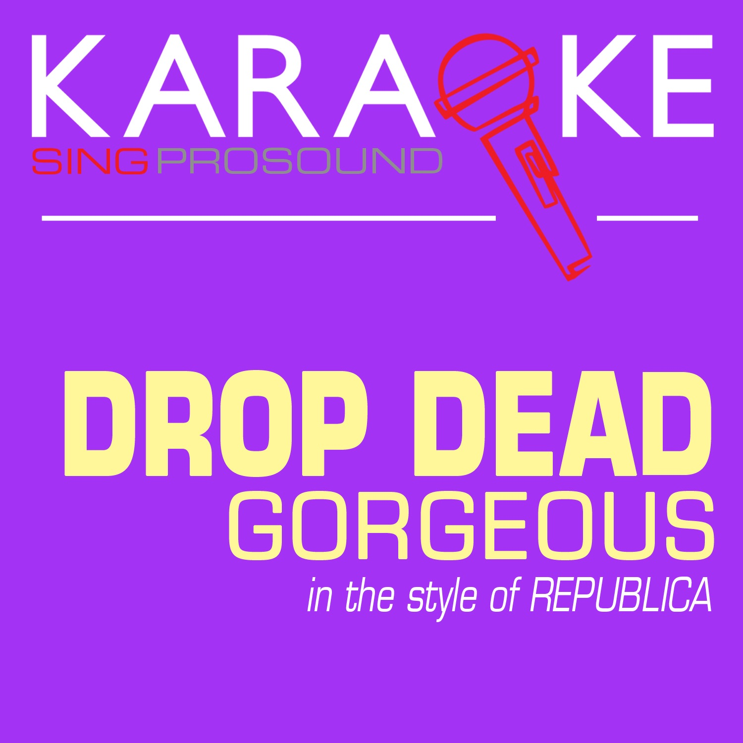Drop Dead Gorgeous (In the Style of Republica) [Karaoke with Background Vocal] - Single