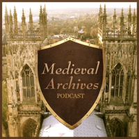 Podcast cover art of Medieval Archives