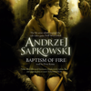 Andrzej Sapkowski - Baptism of Fire: The Witcher, Book 3 (Unabridged) artwork