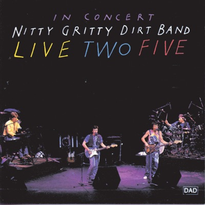 Live Two Five - Nitty Gritty Dirt Band